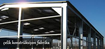 Çelik Konstrüksiyon Fabrika Yapımı