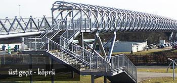 Çelik Konstrüksiyon Üst Geçit Yapımı Köprü Yapımı